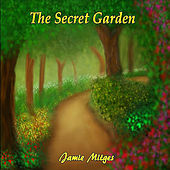 The Secret Garden by Jamie Mitges