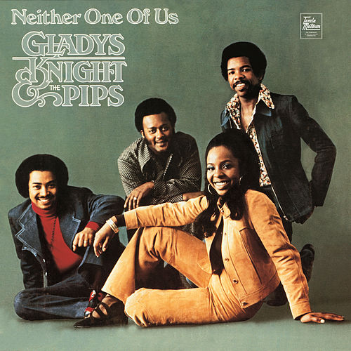 Neither One Of Us de Gladys Knight