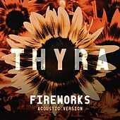 Fireworks (Acoustic Version) von Thyra