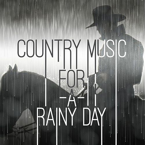 Country Music For A Rainy Day by Various Artists