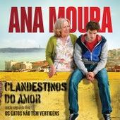 Clandestinos Do Amor (Canção Original Do Filme Os Gatos Não Têm Vertigens) de Ana Moura