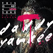 This Is Not a Love Song (feat. Duncan) de Daddy Yankee