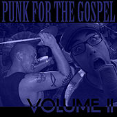 Punk for the Gospel: Benefit Compilation, Vol. 2 by Various Artists