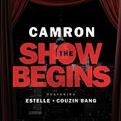 The Show Begins (feat. Estelle & Couzin Bang) - Single de Cam'ron