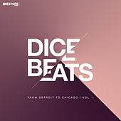 Dice Beats / From Detroit to Chicago, Vol. 1 by Various Artists