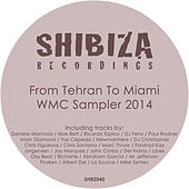 From Tehran to Miami - WMC Sampler 2014 by Various Artists