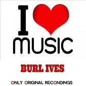 I Love Music - Only Original Recondings by Burl Ives