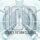 100 Science Fiction Classics von Various Artists