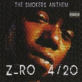 420 The Smokers Anthem by Z-Ro