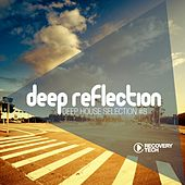 Deep Reflection - Deep House Selection, Vol. 8 by Various Artists