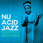 Nu Acid Jazz Essential Grooves von Various Artists