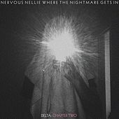 Where the Nightmare Gets In - Delta: Chapter Two by Nervous Nellie