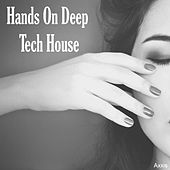 Hands On Deep Tech House by Various Artists