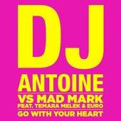Go With Your Heart von DJ Antoine