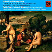 Bach - Mozart - Rossini - Balfe - Bassi - Gariboldi: Eclectic and Singing Oboe von Various Artists