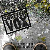 Before There Was No After de Shattervox