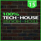 100% Tech-House, Vol. 15 by Various Artists