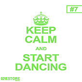 Keep Calm and Start Dancing, Vol. 7 de Various Artists