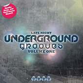 Late Night Underground Grooves, Vol. 1 by Various Artists