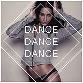 Dance, Dance... & Dance!!! by Various Artists