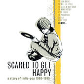 Scared to Get Happy de Various Artists