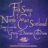 Folk Songs of North East Scotland by Various Artists