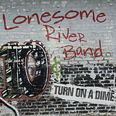 Turn On A Dime von Lonesome River Band