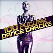 100 Future Dance Tracks by Various Artists
