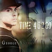 Time for You to Go de George Anthony
