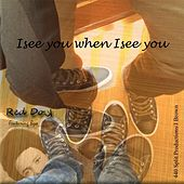I See You When I See You by Red Dok