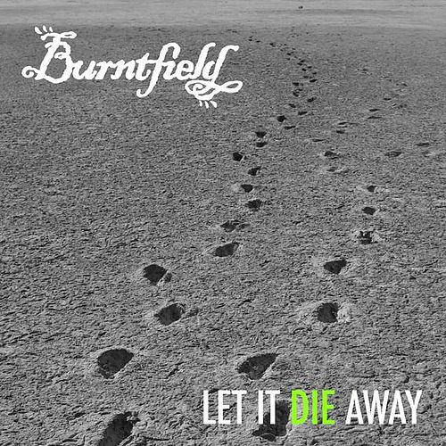 Let It Die Away by Burntfield