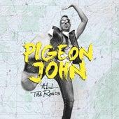 All The Roads von Pigeon John