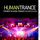 Human Trance, Vol. 11 - Best in Vocal Trance! by Various Artists