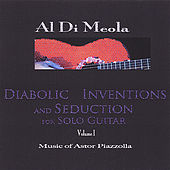 Diabolic Inventions and Seduction for Solo Guitar, Volume I, Music of Astor Piazzolla by Al Di Meola