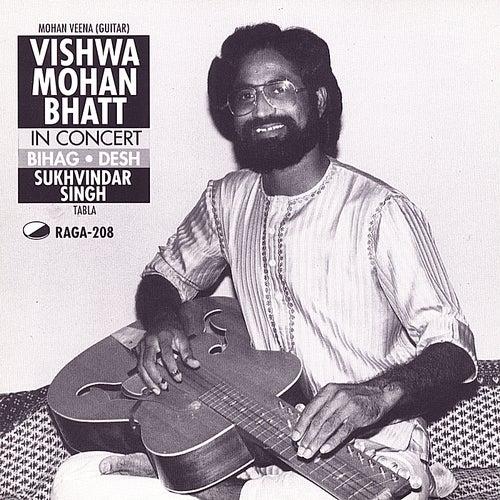 Bihag, Desh by Vishwa Mohan Bhatt