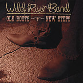 Old Boots - New Steps by Wild River Band
