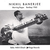 Morning Ragas, Bombay 1965 by Nikhil Banerjee
