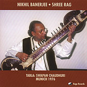 Shree Rag: Live, Munich 1976 by Nikhil Banerjee