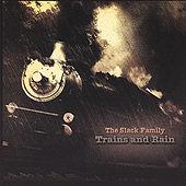 Trains and Rain by Slack Family Bluegrass Band