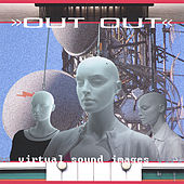 Virtual Sound Images by Out Out
