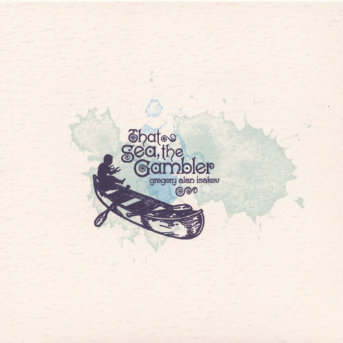 That Sea, the Gambler by Gregory Alan Isakov