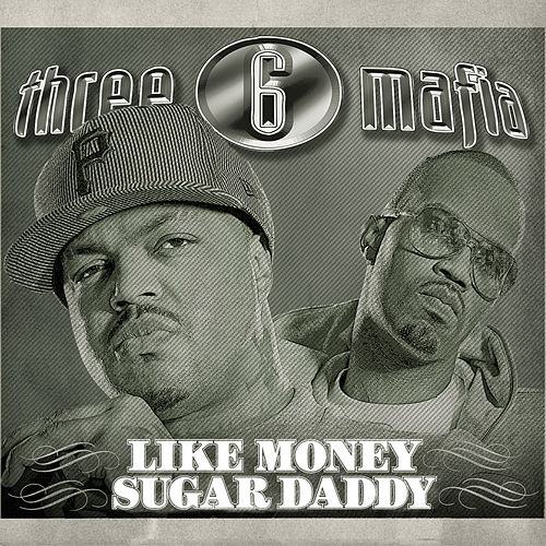Like Money (Clean) by Three 6 Mafia