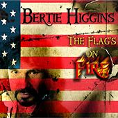 The Flag's On Fire by Bertie Higgins