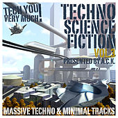 Techno Science Fiction, Vol. 3 (Selected By A.C.K.)(Massive Techno & Minimal Tracks) by Various Artists