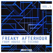 Freaky Afterhour / From House to Techno, Vol. 5 by Various Artists