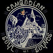 Cambodian Soul Sounds, Vol. 1 by Various Artists