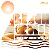 Beach Cruise - The Deep House Session by Various Artists