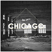 This Ain't Chicago - Good Vibes House, Vol. 3 by Various Artists