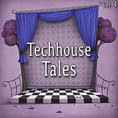 Techhouse Tales, Vol. 4 by Various Artists