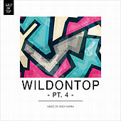 WildOnTop, Pt. 4 - Mixed By Andy Karim by Various Artists